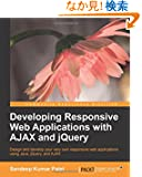 Developing Responsive Web Applications With AJAX and Jquery: Design and Develope Your Very Own Responsive Web Applications...