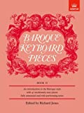 Baroque Keyboard Pieces, Book II (moderately Easy): An Introduction to the Baroque Style ... Fully Annotated and with Performing Notes (Baroque Keyboard Pieces (Abrsm)) (Bk. 2)