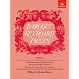 Baroque Keyboard Pieces, Book II (moderately easy): Moderately Easy Bk. 2 (Baroque Keyboard Pieces (ABRSM))by Richard Jones