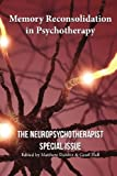 img - for Memory Reconsolidation in Psychotherapy: The Neuropsychotherapist Special Issue (The Neuropsychotherapist Special Issues) (Volume 1) book / textbook / text book