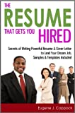 img - for The Resume That Gets You Hired: Secrets of Writing Powerful Resume & Cover Letter to Land Your Dream Job, Samples & Templates Included book / textbook / text book