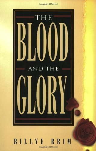 The Blood and the Glory Revised Edition by Billye Brim published by Harrison House (1998) Paperback PDF
