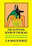 The Egyptian Book of the Dead: The Papyrus of Ani in the British Museum (048621866X) by E. A. Wallis Budge