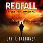 Redfall: Fight for Survival: American Prepper Series, Book 1 | Jay J. Falconer