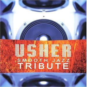 Usher - Album Smooth Jazz Tribute | Music