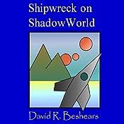 Shipwreck on ShadowWorld | [David R. Beshears]