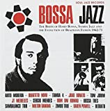 Bossa Jazz: The Birth of Hard Bossa, Samba Jazz and the Evolution of Brazilian Fusion, 1962-73