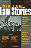 Dorf's Constitutional Law Stories, 2d (Stories Series)