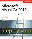 Microsoft Visual C# 2012 Step by Step (Step By Step (Microsoft))