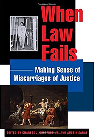 When Law Fails: Making Sense of Miscarriages of Justice (The Charles Hamilton Houston Institute Series on Race and Justice)