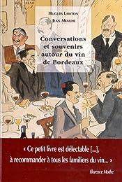 Conversations et souvenirs autour du vin de Bordeaux