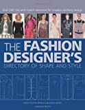 The Fashion Designers Directory of Shape and Style: Over 500 Mix-and-Match Elements for Creative Clothing Design