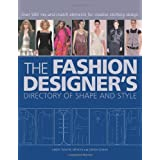 The Fashion Designer's Directory of Shape and Style: Over 500 Mix-and-Match Elements for Creative Clothing Design ~ Simon Travers-Spencer