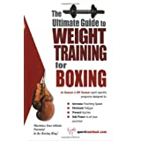 The Ultimate Guide To Weight Training for Boxing (The Ultimate Guide to Weight Training for Sports, 6) (The Ultimate Guide to Weight Training for Sports, ... Guide to Weight Training for Sports, 6) ~ Rob Price