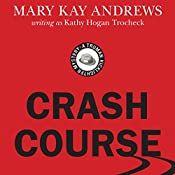 Crash Course: Truman Kicklighter Mystery, Book 2 | Mary Kay Andrews, Kathy Hogan Trocheck