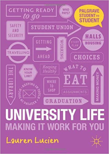 Image: Cover of University Life: Making it Work for You (Palgrave Student to Student)