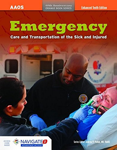Emergency Care and Transportation of the Sick and Injured, Enhanced Tenth Edition (Orange Book Series 40th Anniversary)