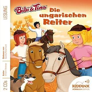 Die ungarischen Reiter (Bibi und Tina) Hörbuch