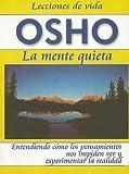 Osho: La mente quieta -9- (Lecciones de Vida Osho) (Spanish Edition)