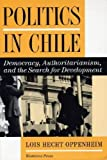 img - for Politics In Chile: Democracy, Authoritarianism, And The Search For Development book / textbook / text book