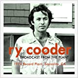 Ry Cooder Broadcast From The Plant
