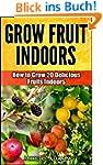 Grow Fruits Indoors : How to Grow 20...