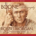 Boone: A Biography (       UNABRIDGED) by Robert Morgan Narrated by James Jenner