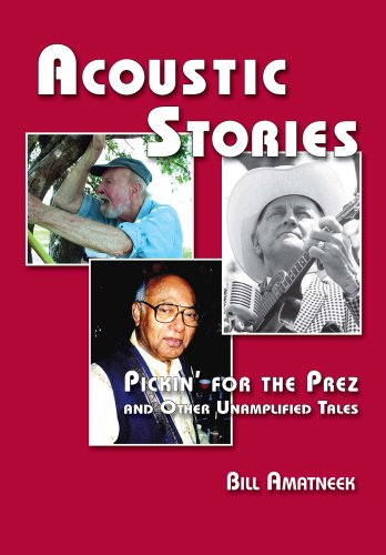 Acoustic Stories: Pickin' for the Prez and Other Unamplfied Tales PDF