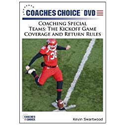 Coaching Special Teams: The Kickoff Game Coverage and Return Rules