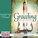 Graceling (       UNABRIDGED) by Kristin Cashore Narrated by David Baker, Chelsea Mixon, Zachary Exton
