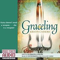Graceling (       UNABRIDGED) by Kristin Cashore Narrated by David Baker, Chelsea Mixon, Zachary Exton