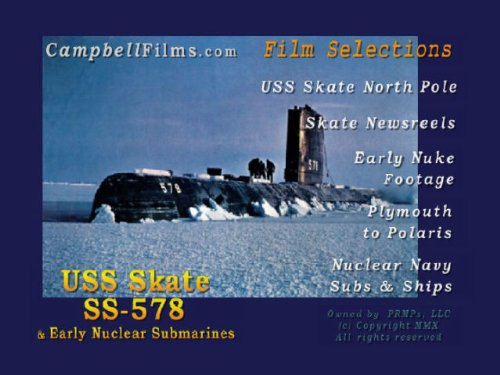 US Navy USS Skate SSN-578 Nuclear Submarine Arctic North Pole old films DVD