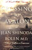 Crossing to Avalon: A Woman's Midlife Quest for the Sacred Feminine