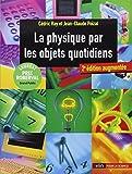 La physique par les objets quotidiens (2 édition augmentée)