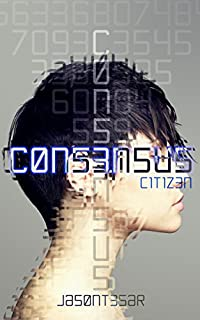 Consensus: Part 1 - Citizen by Jason Tesar ebook deal