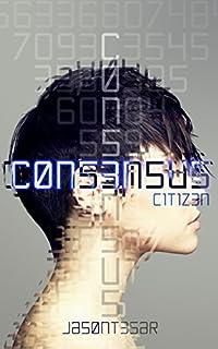 Consensus: Part 1 - Citizen by Jason Tesar ebook deal