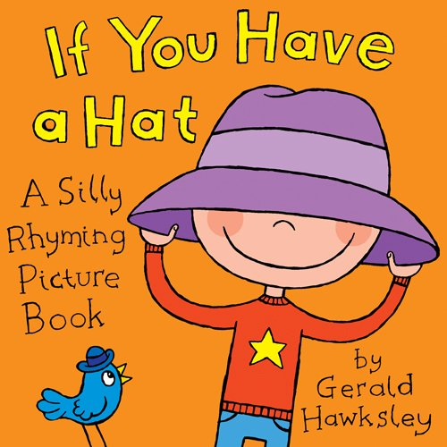 If You Have A Hat. A silly rhyming kindle picture book for children.