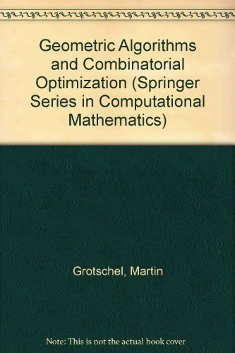 Geometric Algorithms and Combinatorial Optimization (Algorithms and Combinatorics 2)