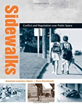 Sidewalks: Conflict and Negotiation over Public Space (Urban and Industrial Environments) By Anastasia Loukaitou-Sideris, Renia Ehrenfeucht