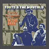 Funky Kingston / In The Dark Toots & The Maytals