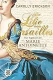 Die Lilie von Versailles: Das Tagebuch der Marie Antoinette<br /> Historischer Roman