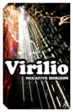 Negative Horizon: An Essay in Dromoscopy (Continuum Impacts) (1847063063) by Virilio, Paul