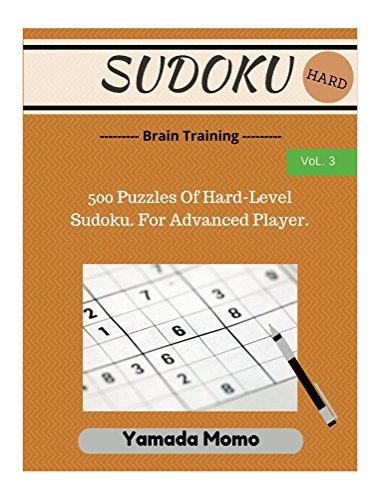 Sudoku: Brain Training Vol. 3: 500 Puzzles Of Hard-Level Sudoku. For Advanced Player.