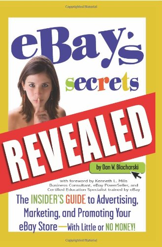 eBay s Secrets Revealed The Insider s Guide to Advertising Marketing and Promoting Your eBay Store - With Little091070726X : image