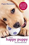 img - for The Happy Puppy Handbook: Your Definitive Guide to Puppy Care and Early Training book / textbook / text book