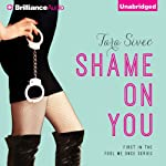 Shame on You: Fool Me Once, Book 1 (       UNABRIDGED) by Tara Sivec Narrated by Amy McFadden