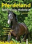 Pferdeland Schleswig-Holstein: Reiter...