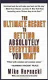 img - for Ultimate Secret to Getting Absolutely Everything You Want, The book / textbook / text book