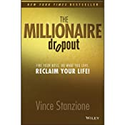 The Millionaire Dropout: Fire Your Boss. Do What You Love. Reclaim Your Life! | [Vince Stanzione]