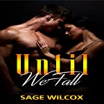 Until We Fall   Sage Wilcox